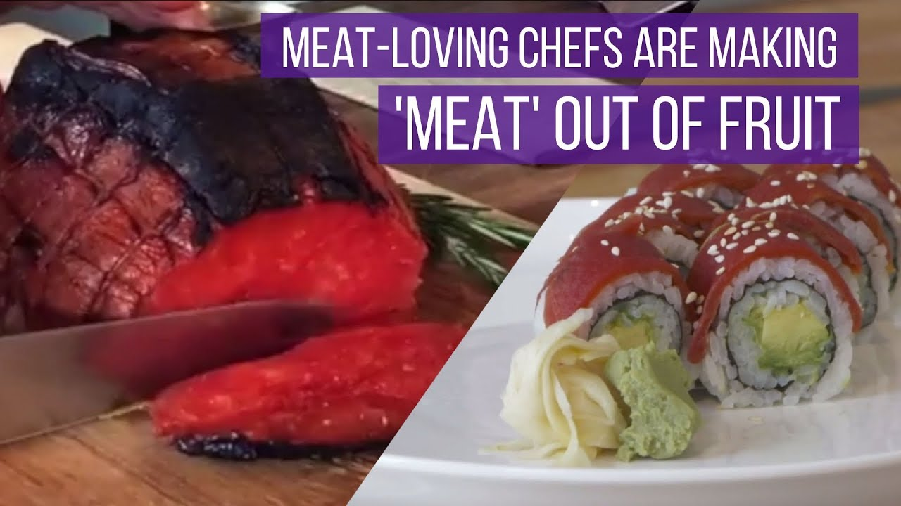 These Meat-Loving Chefs Are Making Meat Out Of Fruit?