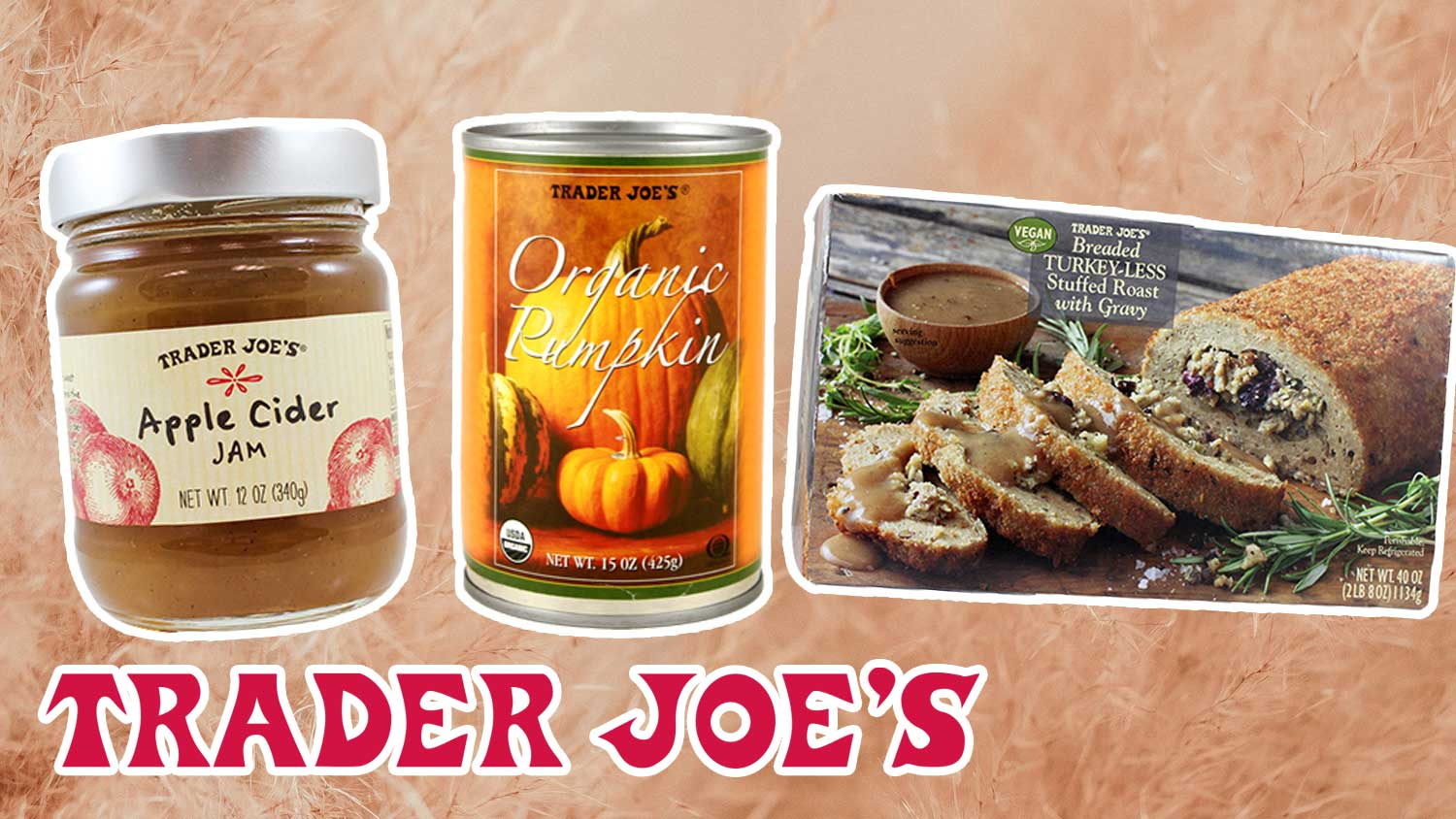 The Top 13 Vegan Thanksgiving Buys at Trader Joe's