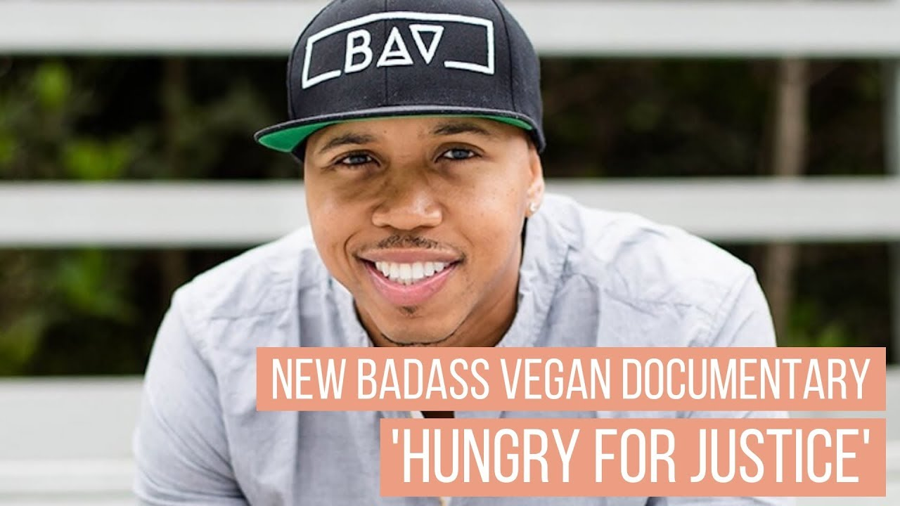 New 'Badass' Vegan Documentary 'Hungry For Justice'