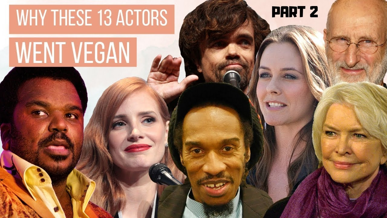 REVEALED: Why These 13 Actors WENT VEGAN (Part 2)