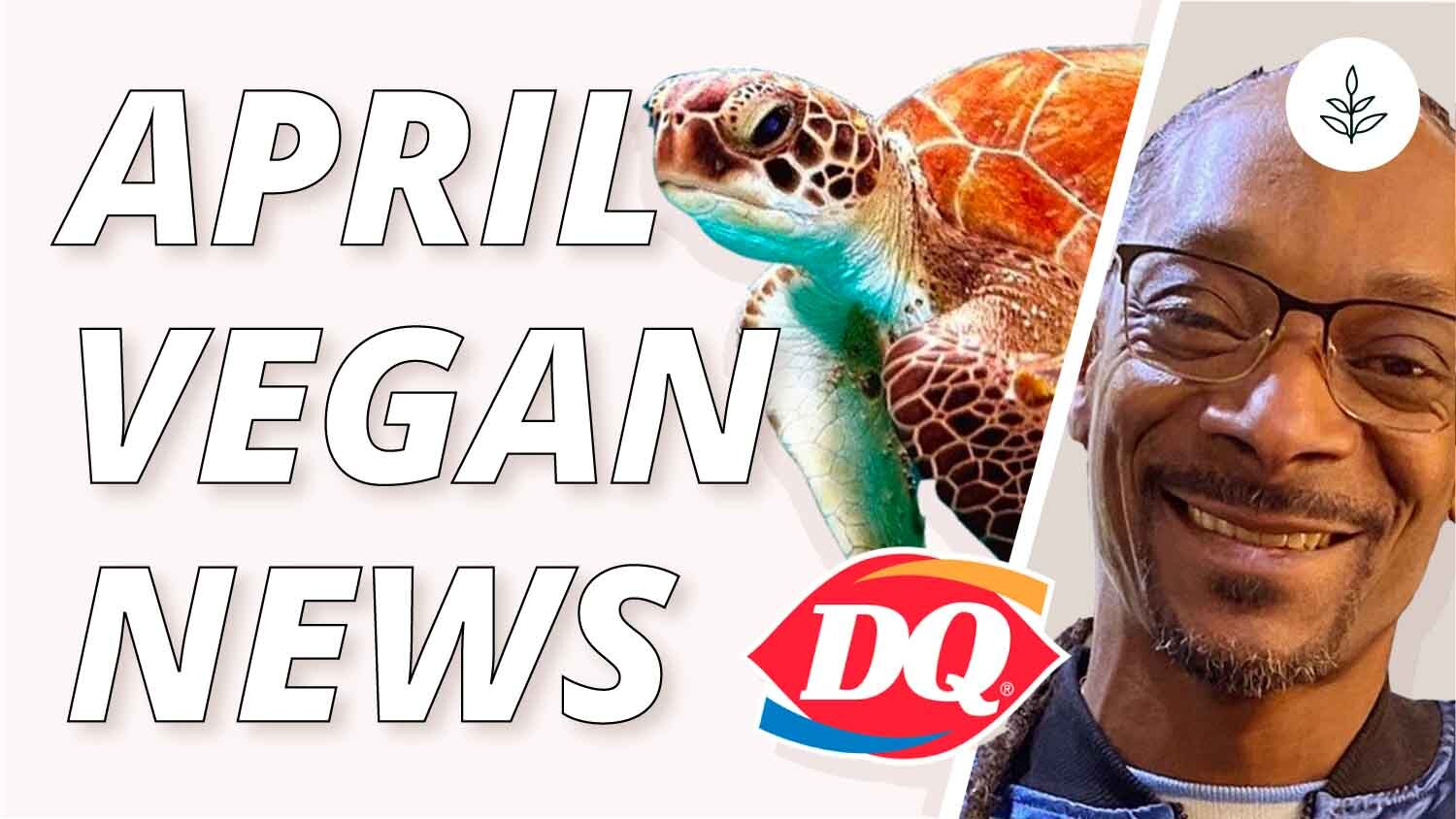 The Top 11 Plant-Based News Stories for April